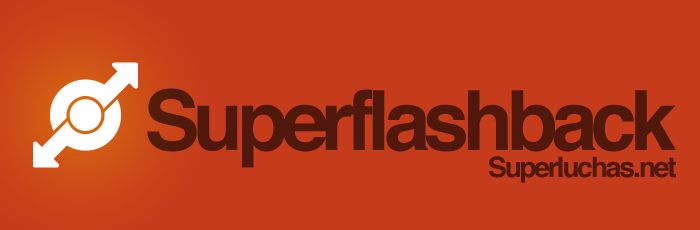 """Superflashback"" - Lo mejor de la semana - Superluchas / Eduardo Cano"