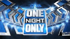 TNA One Night Only - #OneNightOnly