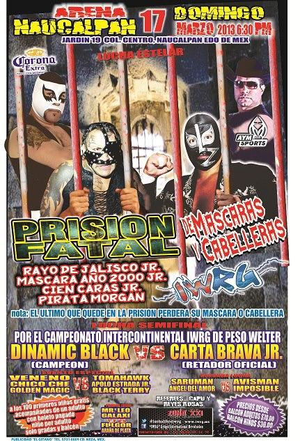 IWRG: Prisión Fatal, máscaras y cabelleras en juego / Arena Naucalpan - 17 de marzo de 2013 / Image by IWRG Arena Naucalpan en Facebook