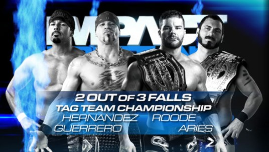 TNA Tag ATeam Championship Match: Hernandez y Chavo Guerrero vs Bobby Roode y Austin Aries | impactwrestling.com